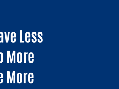 Have Less and Do More