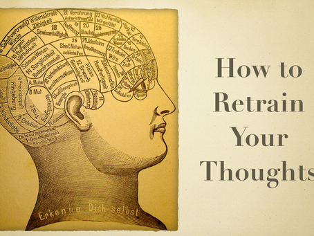 How to Retrain Your Thoughts