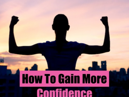 How to Gain More Confidence