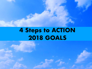 4 Steps to Action - 2018 Goals