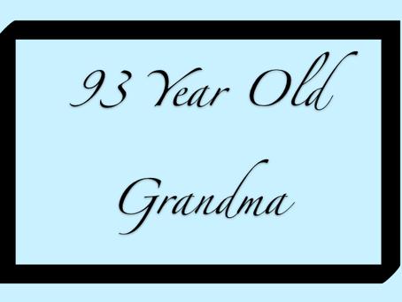 The 93 Year Old Grandma