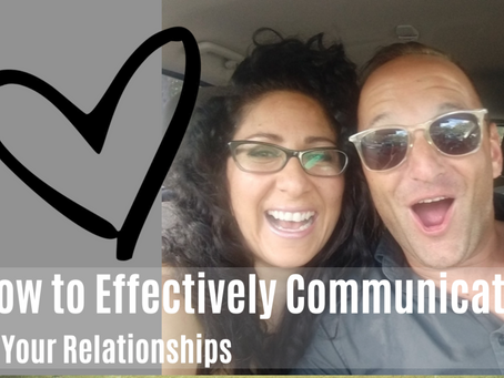 How to Effectively Communicate in Your Relationship
