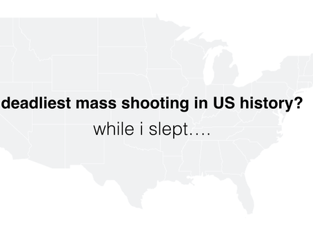 The Worst Mass Shooting on American Soil Happened While I Slept