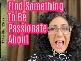 Find Something to be Passionate About