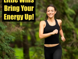 Little Wins Brings Your Energy Up!