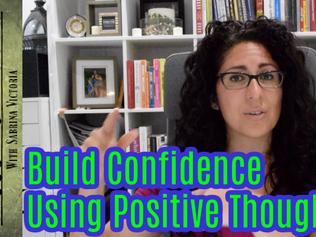 Build Confidence Using Positive Thoughts