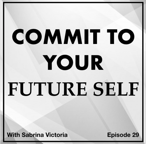 sabrina victoria commit to your future self