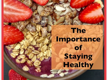 The Importance of Staying Healthy