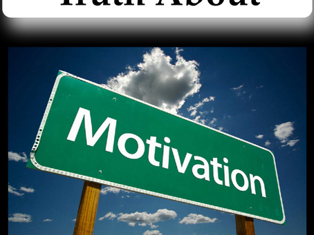 Truth About Motivation