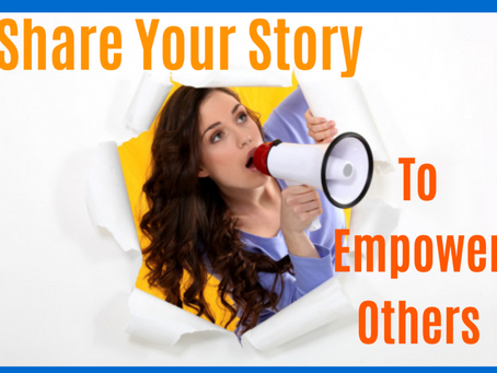 Share Your Story to Empower Others