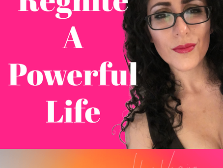 Reignite  A Powerful Life