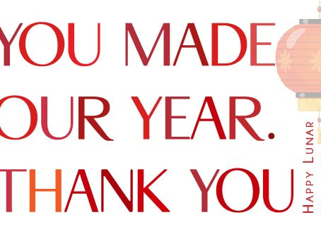 You Made Our Year. Thank You.