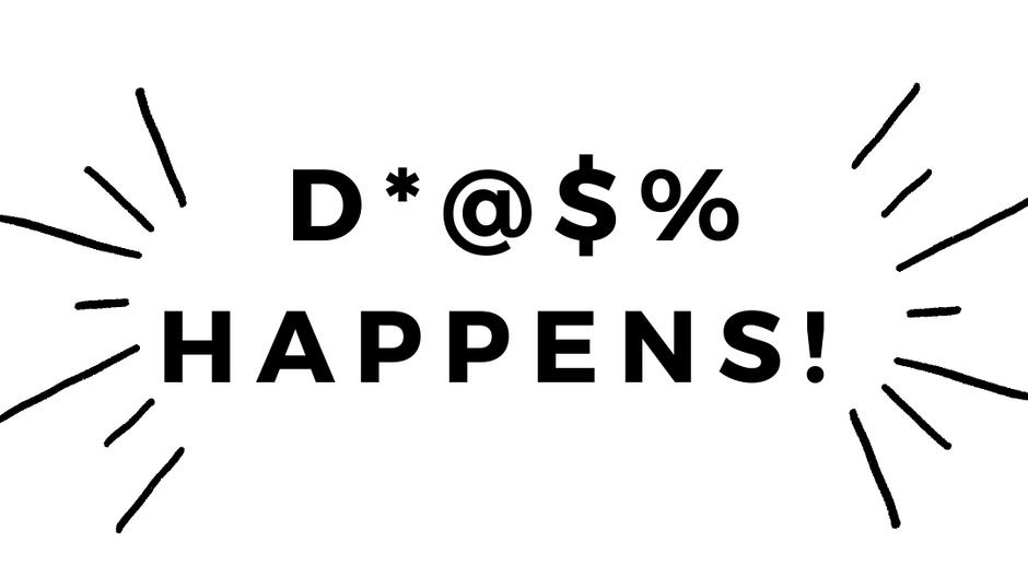 D*@$% (Death) Happens!