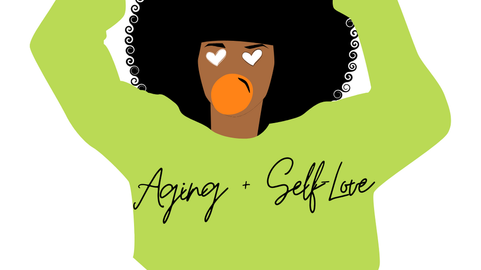 Aging & Self-Love
