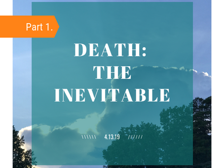Death: The Inevitable - Part 1