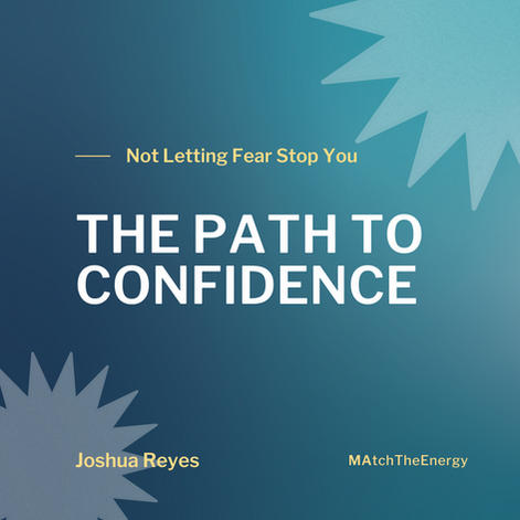The Path To Confidence