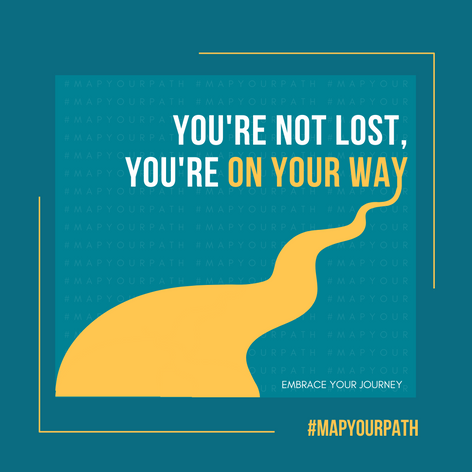 You're Not Lost, You're On Your Way