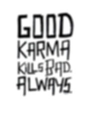 good karma kills bad contemporary art words on paper by teddy m