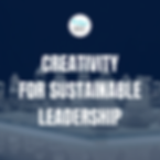 Creativity for Sustainable Leadership -
