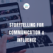 Storytelling for Communication and Influ