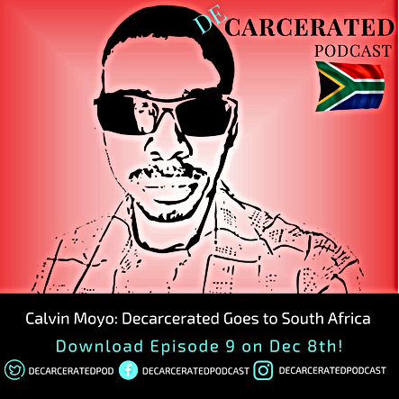 Calvi Moyo: Decarcerated Goes to SOuth Afria