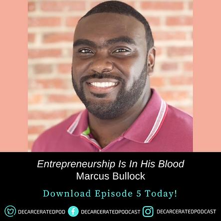 Marcus Bullock: Entrepreneurship Is In His Blood
