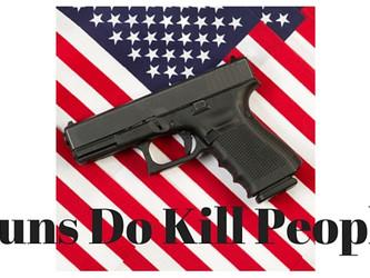 Guns DO Kill People