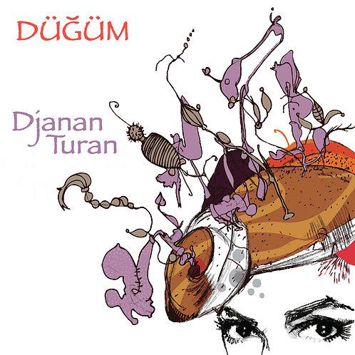 DJANAN TURAN - Dugum