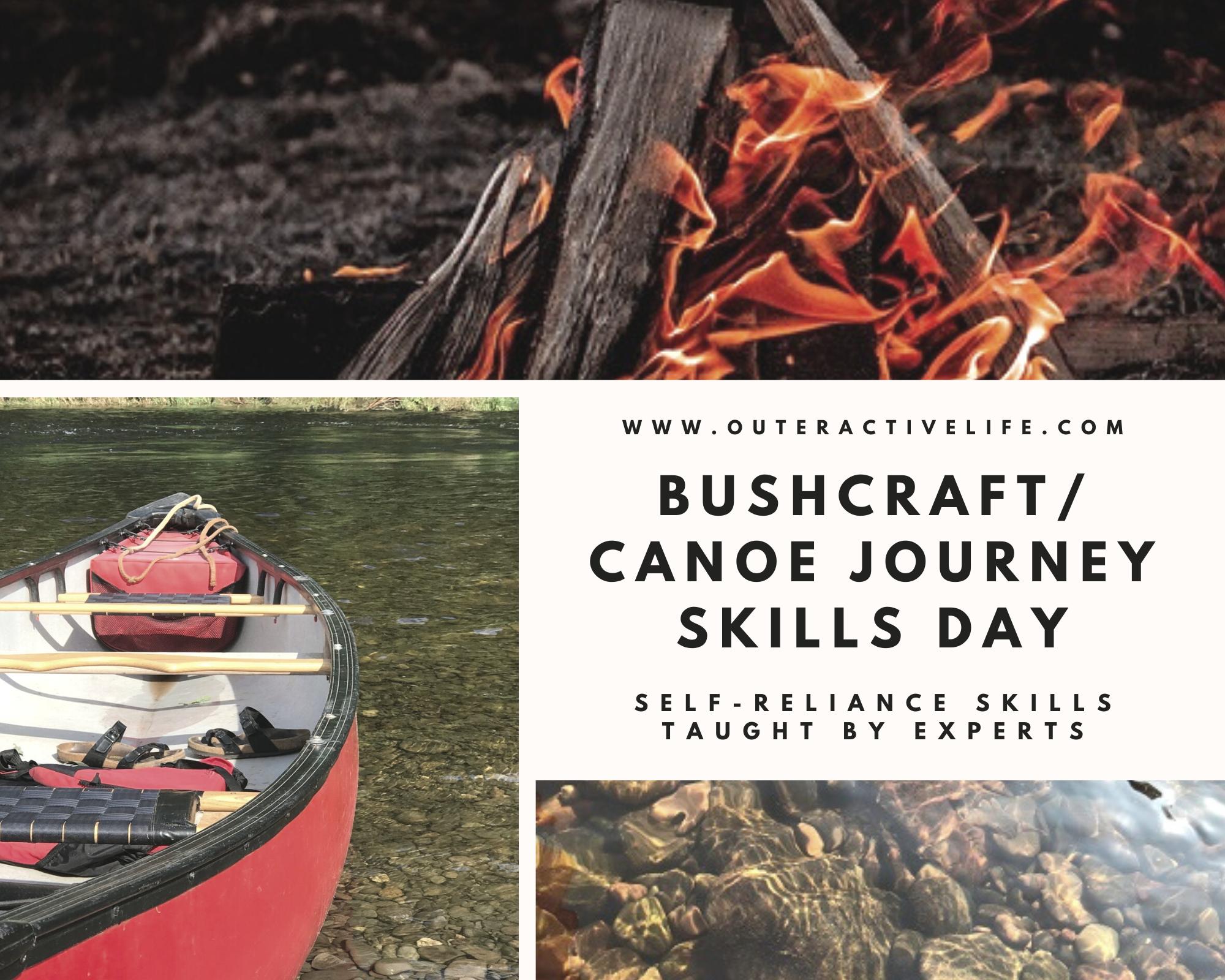 BUSHCRAFT CANOE/JOURNEY SKILLS DAY