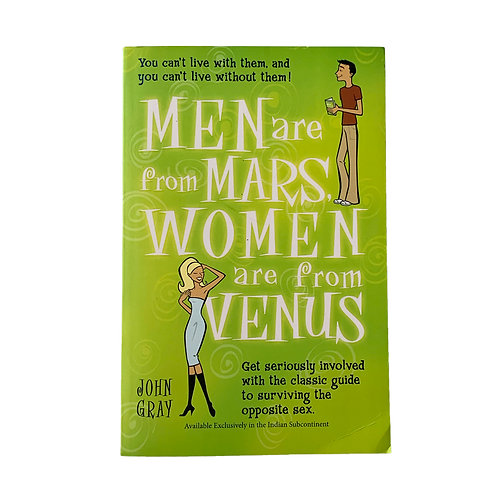 Men are from Mars ; Women are from Venus