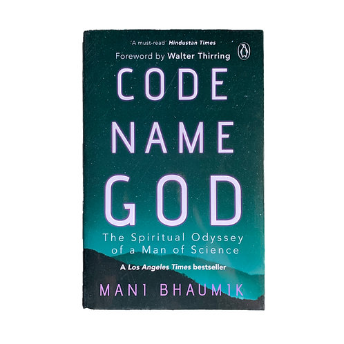 Code Name God: The Spiritual Odyssey of a Man of Science