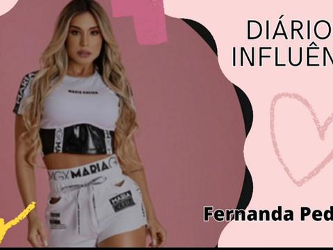 """""""DIÁRIO DA INFLUÊNCIA"""" com Fernanda Pedrosa."""