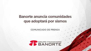 Banorte apoyará a 7 comunidades afectadas por los sismos