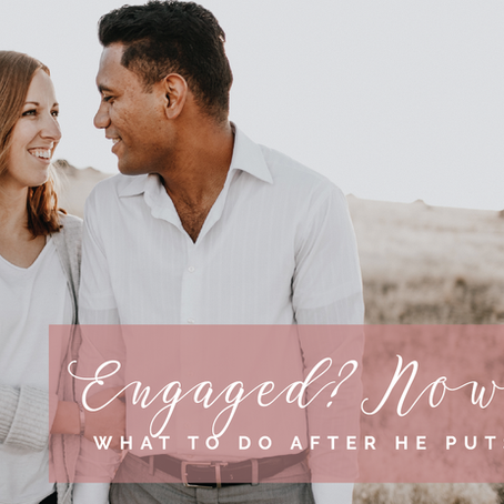 Engaged? Now What?!