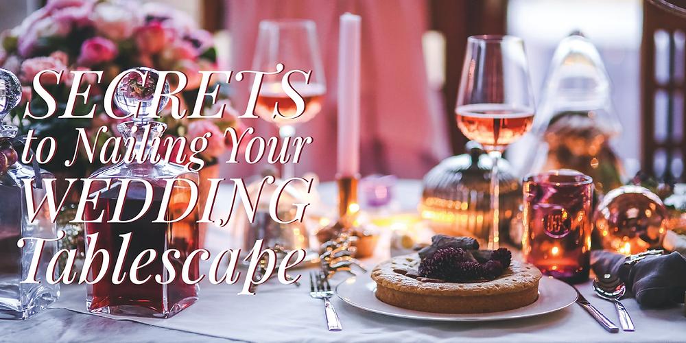 Wedding Tablescape Secrets_The Bridal Helpline