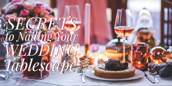 Plan Your Wedding Tablescape