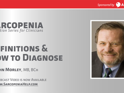 Webinar: Sarcopenia -Definitions & How to Diagnose