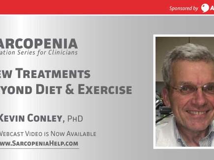 Webinar: Sarcopenia -New Treatments Beyond Diet & Exercise