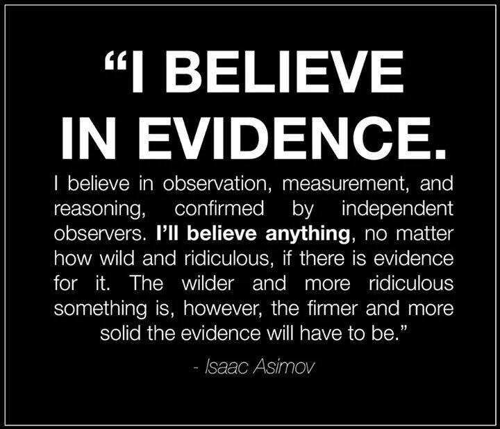 i believe in evidence.jpg