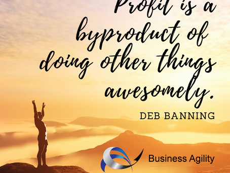 Profit is a Byproduct (of Doing Other Things Awesomely)