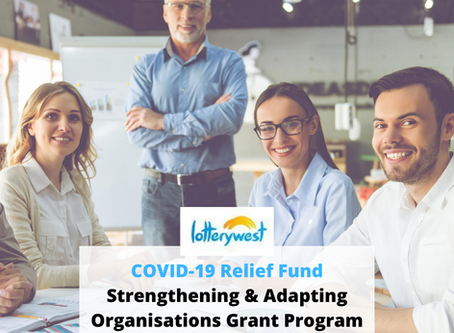 Lottery West COVID-19 Relief Fund: 'Strengthening & Adapting Organisations' Grant Now Open!