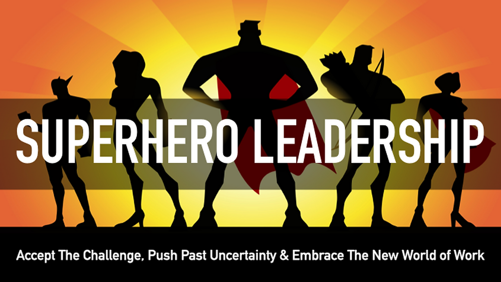 superhero leadership - push past uncertainty