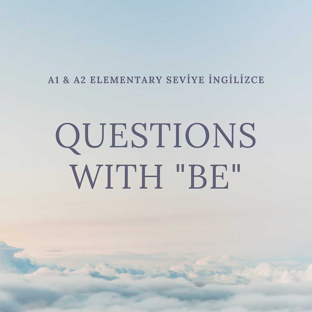 Questions with Be