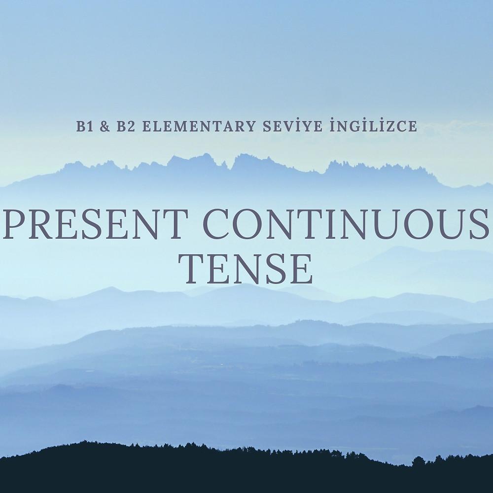 Orta seviye Present Continuous Tense konu anlatımı