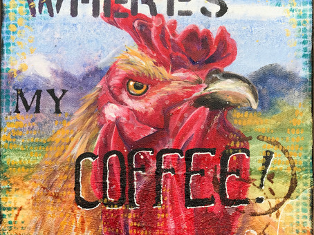 Another COFFEE Demanding Rooster