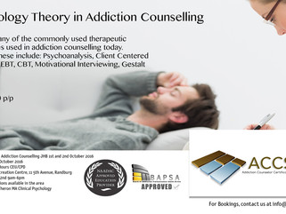 Psychology Theory in Addiction Counselling in JHB 1st and 2nd October 2016