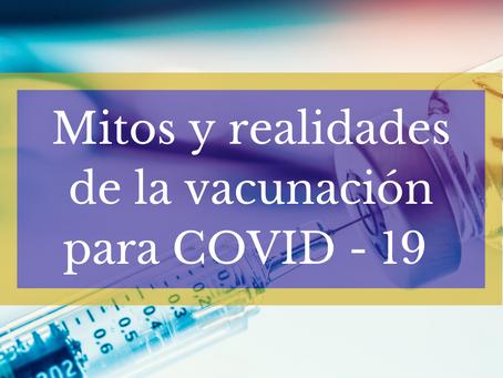 MITOS Y REALIDADES DE LA VACUNACIÓN PARA LA COVID - 19