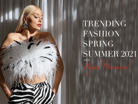Trending Fashion Spring Summer 2021 with Pegah Pourmand