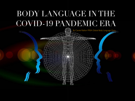 Body Language in the Covid-19 Pandemic Era by Carole Railton FRSA Global Body Language Guru