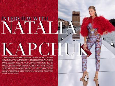 INTERVIEW WITH NATALIA KAPCHUK - ART AMBASSADOR FOR THE PARLIAMENTARY SOCIETY (UK)